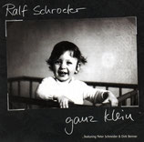 Rolf Schroeter - Ganz klein