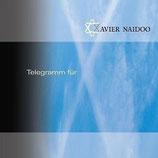 Xavier Naidoo - Telegramm für X (CD+DVD)