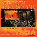 Taizé - Auf Dich vertrau ich (Aufgenommen in Taizé in deutsch)