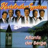 Kastelruther Spatzen - Atlantis der Berge