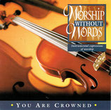 Worship Without Words - You Are Crowned (Instrumental expressions of worship)