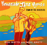 Rob Watts & Mike Brett - Homemade Jazz Hymns 2 : Down by the Riverside