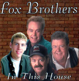 Fox Brothers - In This House