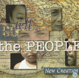 NEW CREATION - Tell The People