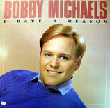 Bobby Michaels - I Have A Reason