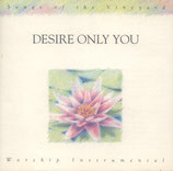 Vineyard - Desire Only You