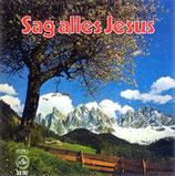 Sag alles Jesus