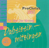 Pro Christ Chor Nürnberg - Dabeisein - mitsingen