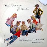 Das Evangelium - eine Gotteskraft : Dr.Thiessen, Der Wetzlarer Kinderchor - Frohe Botschaft für Kinder 33426