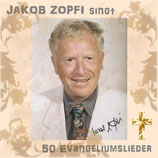 Jakob Zopfi singt 50 Evangeliumslieder
