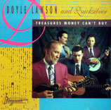 Doyle Lawson & Quicksilver - Treasures Money Can't Buy -