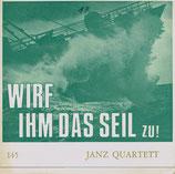 Janz Quartett - Wirf ihm das Seil zu!