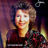Joni Eareckson - Let God Be God