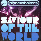 Planetshakers - Saviour Of The World