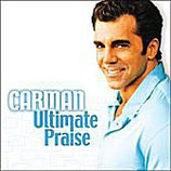 Carman - Ultimate Praise