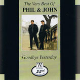 Phil & John - The Very Best Of Phil & John (Goodbye Yesterday)