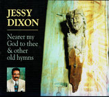Jessy Dixon  - Nearer My God To Thee & Other Old Hymns -