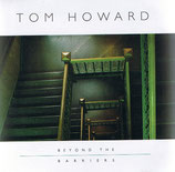 Tom Howard - Beyond The Barriers