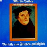 Martin Luther - Verleih uns Frieden gnädiglich