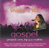 Gospelchor Singing 4 You Altstätten - Gospel Project One