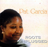 Pat Garcia - Roots Unplugged