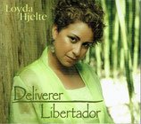Loyda Hjelte - Deliverer / Libertador (2-CD)
