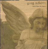 Greg Adkins - Lower Then The Angels