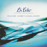 Lilo Keller & Reithalle-Band - Ruhige Anbetungslieder (Collection)