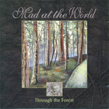 Mad At The World - Through The Forest