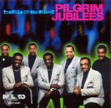 Pilgrim Jubilees - Trouble In The Street