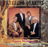 Homeland Quartet - Come Morning -