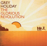 Grey Holiday - The Glorious Revolution
