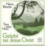 Heinz Bösche - Gelobt sei Jesus Christ