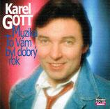 Karel Gott - Muzika & To Vam byl dobry rok (2-CD