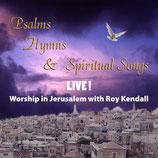 Roy Kendall - Psalm, Hymns & Spiritual Songs (Live Worhsip in Jerusalem)