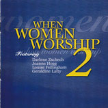 When Woman Worshio 2 feat.Darlene Zschech, Joanne Hogg, Louise Fellingham, Geraldine Latty (Kingsway Music)