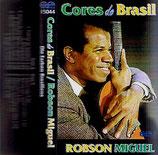 Robson Miguel - Cores do Brasil (Die Farben Brasiliens)(ERF)