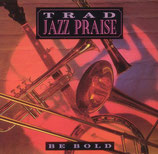Trad Jazz Praise - Be Bold
