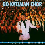 Bo Katzman Chor : A Glory Night