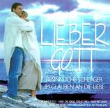 Lieber Gott : Besinnliche Schlager im Glauben an die Liebe (2-CD)