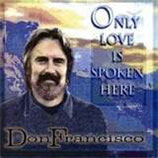Don Francisco - Only Love Is Spoken Here