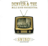 The Best of DENVER & THE MILE HIGH ORCHESTRA - Swing!