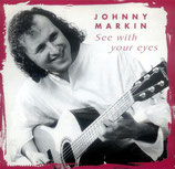 Johnny Markin - See With Your Eyes