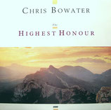 Chris Bowater - The Highest Honour