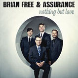 Brian Free & Assurance - Nothing But Love