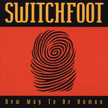 SWITCHFOOT : New Way To Be Human