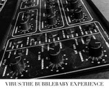 VIRUS : The Bubblebaby Experience