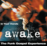 Awake - In Your Hands / The Funk Gospel Experience