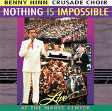 Benny Hinn Crusade Choir - Nothing Is Impossible