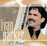 Ivan Parker - It's True
